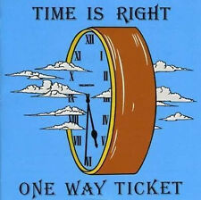 """One way ticket: """"time is right"""" (CD)"""