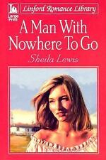 A Man with Nowhere to Go (Linford Romance Library)-ExLibrary