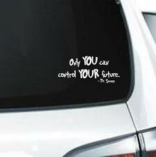 B108 Dr.Seuss Only You Can Control Your Future Qoute vinyl decal car truck