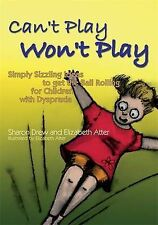 Can't Play Won't Play: Simply Sizzling Ideas to Get the Ball Rolling for...