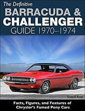 The Definitive Barracuda and Challenger Guide, 1970-1974 by Scott Ross (2016,...