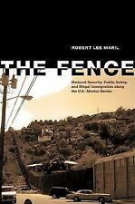 The Fence: National Security, Public Safety, and Illegal Immigration a-ExLibrary
