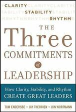 Three Commitments of Leadership:  How Clarity, Stability, and Rhythm Create Grea