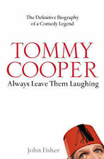 Tommy Cooper: Always Leave Them Laughing: The Definitive Biography of a Comedy L