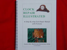 CLOCK REPAIR BOOK FEATURING ANNIVERSARY, WALL,  MANTEL AND GRANDFATHER CLOCKS!!