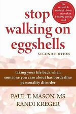 Stop Walking on Eggshells: Taking Your Life Back When Someone You Care About Ha