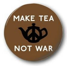 MAKE TEA NOT WAR - 1 inch / 25mm Button Badge - Hippy Anti War Protest Spoof