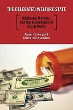 The Delegated Welfare State: Medicare, Markets, and the Governance of Social Pol