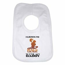 I Listen to Rave Music With My Daddy -  new Personalised Baby Bib - Unisex