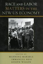 RACE AND LABOR MATTERS IN THE NEW U.S. ECONOMY - NEW PAPERBACK BOOK