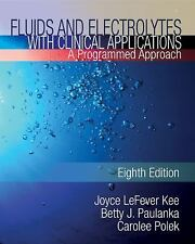 Fluids and Electrolytes with Clinical Applications by Carolee Polek, Joyce...