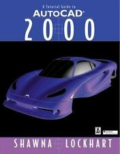 Tutorial Guide to AutoCAD 2000