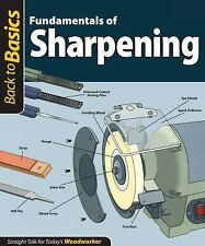 Fundamentals of Sharpening Back to Basics: Straight Talk for Today's Woodworke