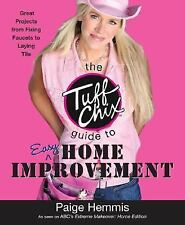 The Tuff Chix Guide to Easy Home Improvement by Paige Hemmis (2006, Paperback)