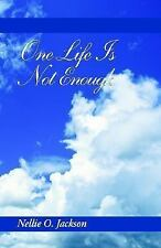 One Life Is Not Enough, Jackson, Nellie O., Jackson, Nellie, Very Good Book