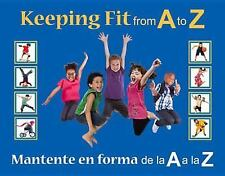 Keeping Fit from A to Z: Mantente en forma de la A a la Z