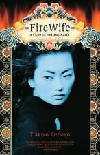 Firewife : A Story of Fire and Water by Tinling Choong (2008, Paperback)