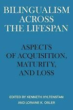 Bilingualism across the Lifespan: Aspects of Acquisition, Maturity and-ExLibrary