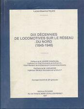 DIX DÉCENNIES DE LOCOMOTIVES SUR LE RÉSEAU DU NORD (Chemin de fer, Train)