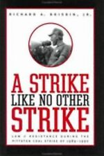 A Strike like No Other Strike: Law and Resistance during the Pittston Coal Stri