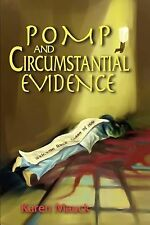 Pomp and Circumstantial Evidence