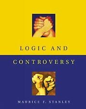 Logic and Controversy by Maurice F. Stanley (2001, Paperback)