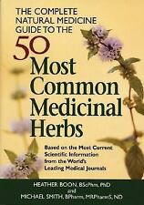 The Complete Natural Medicine Guide to the 50 Most Common Medicinal Herbs by...