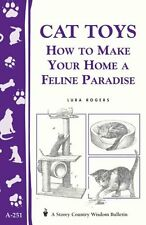 Cat Toys: How to Make Your Home a Feline Paradise by Lura Rogers (Paperback,...