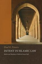 Intent in Islamic Law : Motive and Meaning in Medieval Sunn <i Fiqh</i ...