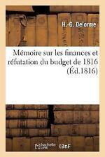 Generalites: Memoire Sur les Finances et Refutation du Budget De 1816 by...