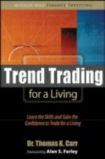 Trend Trading for a Living: Learn the Skills and Gain the Confidence to Trade fo