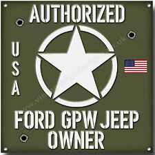 FORD GPW JEEP,AUTHORIZED FORD GPW JEEP OWNER METAL SIGN.VINTAGE USA JEEPS.