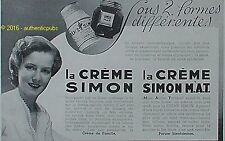PUBLICITE CREME SIMON MAT MATE ACTIVE TONIQUE BEAUTE PEAU DE 1934 FRENCH AD PUB