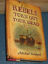 Rebels, Turn Out Your Dead by Michael Drinkard *FREE SHIPPING*
