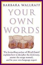 Your Own Words : The Bestselling Author of Word Court Explains How to Deciphe...