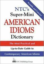 NTC's Super-Mini American Idioms Dictionary by Richard A. Spears (1996,...