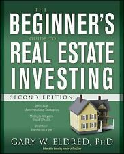 The Beginner's Guide to Real Estate Investing by Gary W. Eldred (2008,...