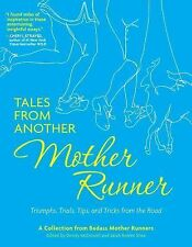 Tales from Another Mother Runner: Triumphs, Trials, Tips, and Tricks f-ExLibrary