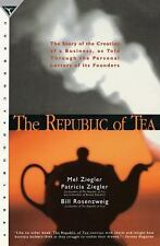 The Republic of Tea: The Story of the Creation of a Business, as Told Through th