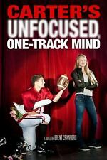 Carter's Unfocused, One-Track Mind  HARDCOVER NEW!  Brent Crawford