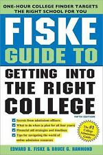 Fiske Guide to Getting Into the Right College, Hammond, Bruce, Fiske, Edward, 14
