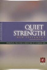 Quiet Strength New Testament with Psalms & Proverbs NLT: Principles, Practices,