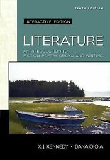 Literature : An Introduction to Fiction, Poetry, Drama, and Writing by Dana...