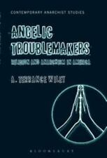 Angelic Troublemakers: Religion and Anarchism in America
