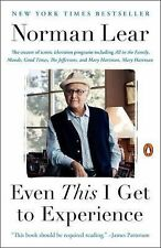Even This I Get to Experience by Norman Lear (2015, Paperback)