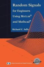 Random Signals for Engineers Using MATLAB® and Mathcad® by Richard C. Jaffe...
