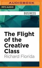 The Flight of the Creative Class by Richard Florida (2016, MP3 CD, Unabridged)