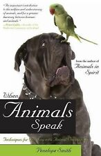 When Animals Speak : Techniques for Bonding with Animal Companions by...