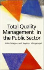 Total Quality Management in the Public Sector : An International Perspective...