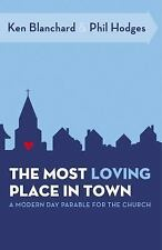 The Most Loving Place in Town: A Modern Day Parable for the Church-ExLibrary